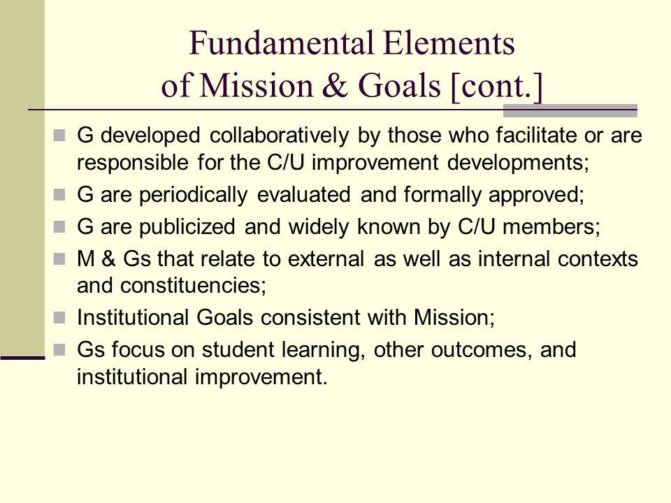 Fundamental Elements of Mission & Goals [cont.]